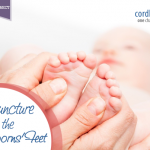 Acupuncture on the Feet for New-borns – It Works!