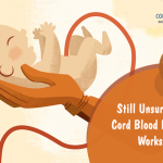 Still Unsure How Cord Blood Banking Works?
