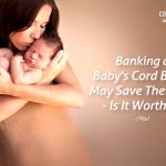 Banking a baby's cord blood may save their life. Is it worth it?