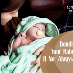 Bonding with your baby: Why is it not always instant?