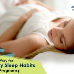 Pave the way for healthy sleep habits during Pregnancy