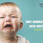 Why Babies Have Acid Reflux?