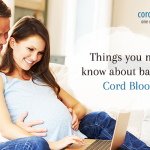 Things You Must Know About Cord Blood Banking