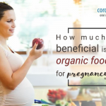 How Much Beneficial are Organic Foods for Pregnancy?