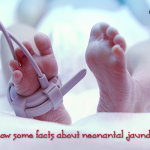 Know Some Facts about Neonatal Jaundice