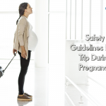 Safety Guidelines for a Trip During Pregnancy
