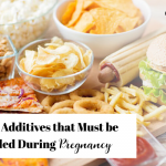 Food Additives that Must be Avoided During Pregnancy