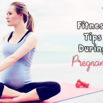 Fitness Tips During Pregnancy