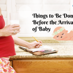 Things to Be Done Before the Arrival of Baby