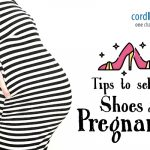 Tips to Select Shoes During Pregnancy