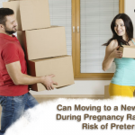 Can Moving to a New Home During Pregnancy Raise the Risk of Preterm Birth?