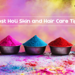 Post Holi Skin and Hair Care Tips