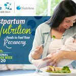 Postpartum Nutrition – Foods to fuel Your Recovery