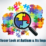 A Closer Look At Autism And Its Impact